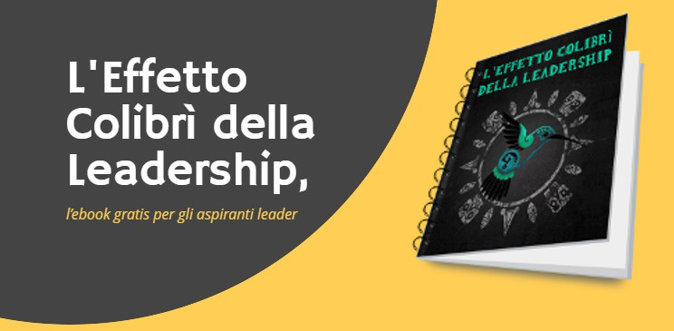 L'Effetto Colibrì della Leadership, l'ebook gratis per gli aspiranti leader